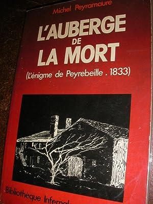 L'AUBERGE DE LA MORT (L'ENIGME DE PEYREBEILLE: PEYRAMAURE MICHEL