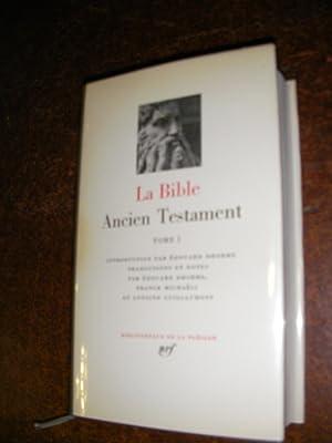 LA BIBLE TOME 1/ ANCIEN TESTAMENT: LA PLEIADE]