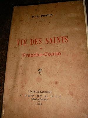 VIE DES SAINTS DE FRANCHE-COMTE: PIDOUX P.-A.