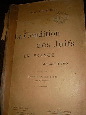 LA CONDITION DES JUIFS EN FRANCE DEPUIS 1789: LUCIEN-BRUN HENRY