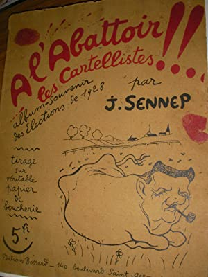 A L'ABATTOIR LES CARTELLISTES!! ALBUM SOUVENIR DES ELECTIONS DE 1928: SENNEP J.