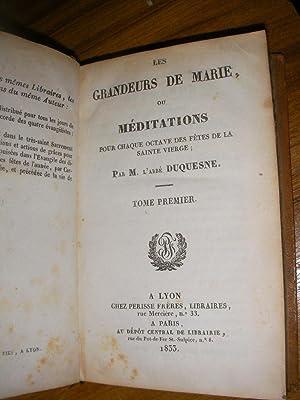 LES GRANDEURS DE MARIE OU MEDITATIONS POUR CHAQUE OCTAVE DES FETES DE LA SAINTE VIERGE: DUQUESNE (...