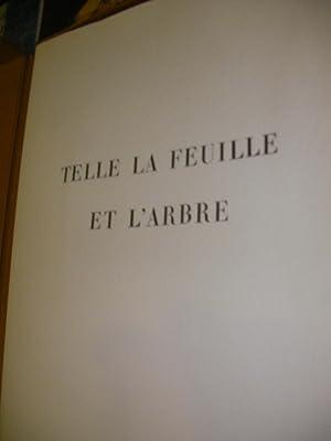 TELLE LA FEUILLE ET L'ARBRE: CARAIRE ANDREE- RIBEMONT-DESSAIGNE GEORGES-[VILLERS ANDRE)
