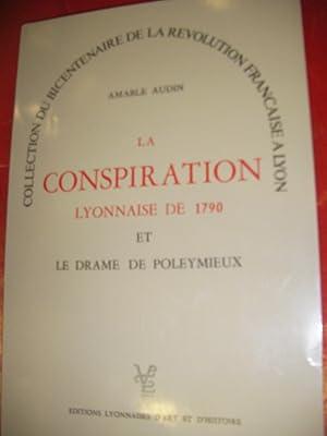 LA CONSPIRATION LYONNAISE DE 1790 ET LE: AUDIN AMABLE