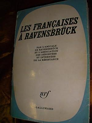 LES FRANCAISES A RAVENSBRUCK: AMICALE DE RAVENSBRUCK/ ASSOCIATION DES DEPORTEES ET INTERNEE DE LA ...