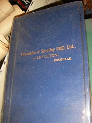 TWEEDALES AND SMALLEY (1920)MAKERS OF MACHINERY FOR OPENING, PREPARING, SPINNING AND DOUBLING ...