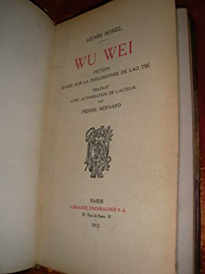 WU WEI - FICTION BASEE SUR LA PHILOSOPHIE DE LAO TSE: BOREL HENRI