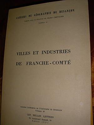 VILLES ET INDUSTRIES DE FRANCHE-COMTE: BORGATTI M.-C. - MARGUET H.- MERCIER J.