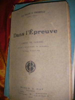DANS L'EPREUVE - CAREME DE GUERRE PRECHE A NOTRE-DAME DE MONTREAL 25 FEVRIER-8 AVRIL 1917: ...