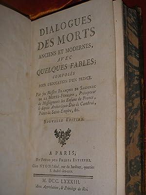 DIALOGUES DES MORTS ANCIENS ET MODERNES AVEC QUELQUES FABLES COMPOSES POUR L'EDUCATION D'...
