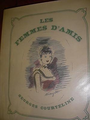 LES FEMMES D'AMIS: COURTELINE GEORGES-[TOUCHAGUES LOUIS]