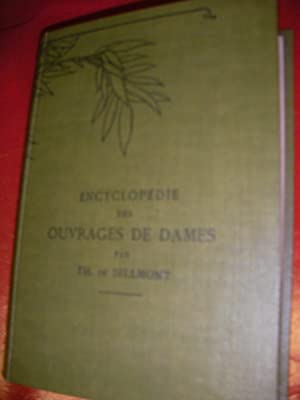 ENCYCLOPEDIE DES OUVRAGES DE DAMES: DE DILLMONT TH.