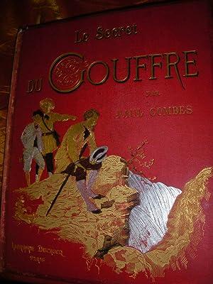 LE SECRET DU GOUFFRE- AVENTURES D'UN CHASSEUR D'INSECTES: COMBES PAUL