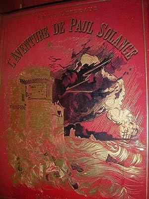 L'AVENTURE DE PAUL SOLANGE: DESBEAUX EMILE