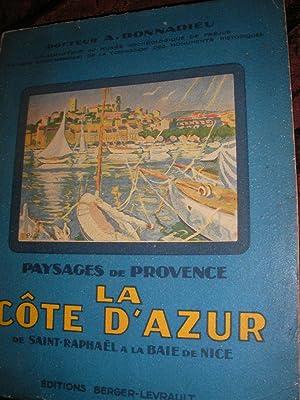 LA COTE D'AZUR DE SAINT-RAPHAEL A LA BAIE DE NICE- PAYSAGES DE PROVENCE: DONNADIEU A. (Docteur...