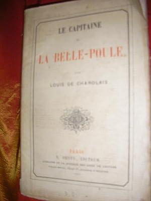 LE CAPITAINE DE LA BELLE-POULE: DE CHAROLAIS LOUIS
