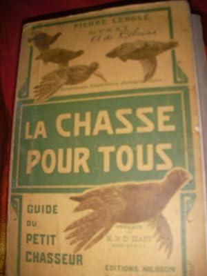LA CHASSE POUR TOUS- GUIDE DU PETIT: LENGLE PIERRE