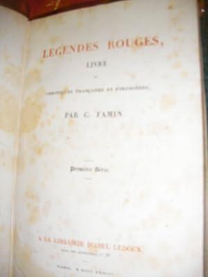LEGENDES ROUGES- LIVRE DE CHRONIQUES FRANCAISES ET ETRANGERES 2 TOMES: FAMIN CESAR