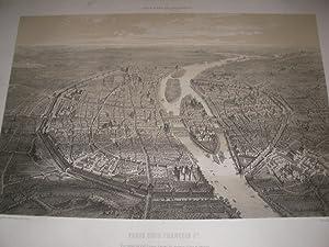 PARIS SOUS FRANCOIS IER- VUE GENERALE A VOL D'OISEAU D'APRES LES ANCIENS PLANS ET DESSINS...