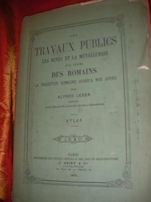 LES TRAVAUX PUBLICS LES MINES ET LA METALLURGIE AUX TEMPS DES ROMAINS-LA TRADITION ROMAINE JUSQU&#...