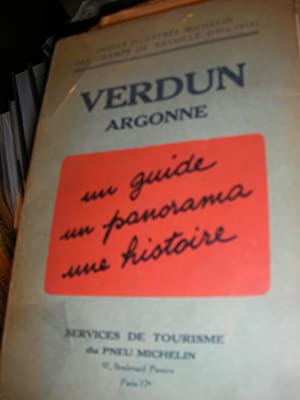 VERDUN ARGONNE -UN GUIDE UN PANORAMA UNE: GUIDES ILLUSTRES MICHELIN