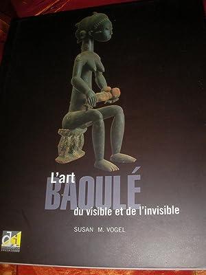 L'ART BAOULE DU VISIBLE ET DE L'INVISIBLE: SUSAN M. VOGEL