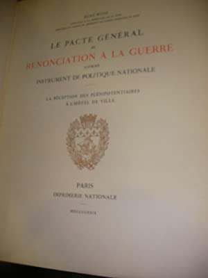 LE PACTE GENERAL DE RENONCIATION A LA GUERRE COMME INSTRUMENT DE POLITIQUE NATIONALE - LA RECEPTION...