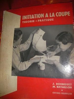 INITIATION A LA COUPE - THEORIE- PRATIQUE: BOURGUET J.-BATAILLON M.