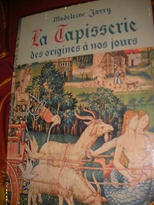LA TAPISSERIE DES ORIGINES A NOS JOURS: JARRY MADELEINE