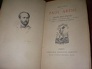 OEUVRES DE PAUL ARENE - JEAN DES FIGUES - LA TOR D'ENTRAYS- LE CLOS DES AMES- LA MORT DE PAN- ...
