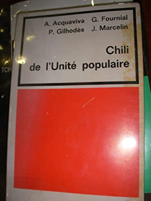 CHILI DE L'UNITE POPULAIRE: ACQUAVIVA A.- FOURNIAL