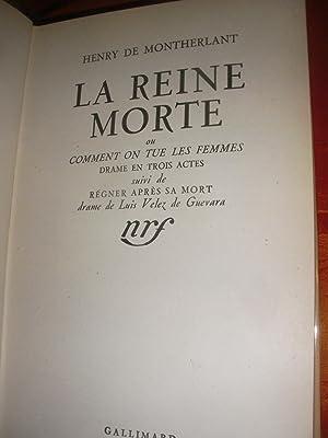LA REINE MORTE OU COMMENT ON TUE LES FEMMES(DRAME EN 3 ACTES) SUIVI DE REGNER APRES SA MORT (DRAME ...