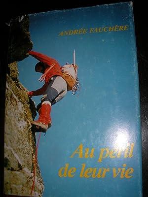 AU PERIL DE LEUR VIE: FAUCHERE ANDREE