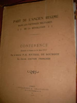PART DE L'ANCIEN REGIME DANS LES VICTOIRES MILITAIRES DE LA REVOLUTION: Général NAYRAL DE ...