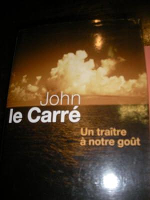 UN TRAITRE A NOTRE GOUT: JOHN LE CARRE