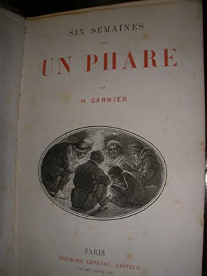 SIX SEMAINES DANS UN PHARE: GARNIER H.