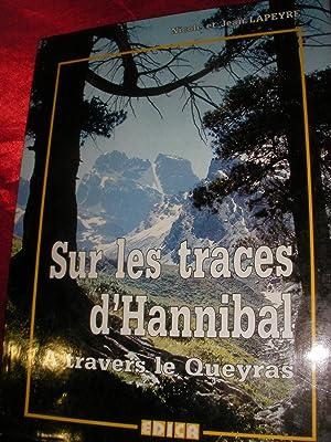 SUR LES TRACES D'HANNIBAL A TRAVERS LE: LAPEYRE NICOLE ET