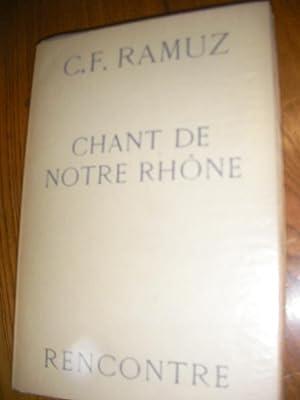 CHANT DE NOTRE RHONE - PORTES DU: RAMUZ C.F.