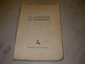 LE CAPITAINE DU JAMBOREE: DUBREUIL JEAN-LOUIS-[JOUBERT PIERRE]