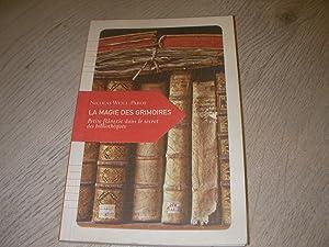LA MAGIE DES GRIMOIRES- PETITE FLANERIE DANS: WEILL-PAROT N.