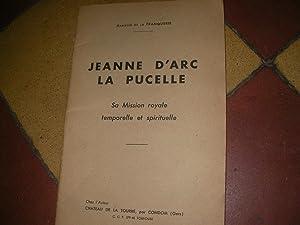 JEANNE D'ARC LA PUCELLE- SA MISSION ROYALE: Marquis DE LA