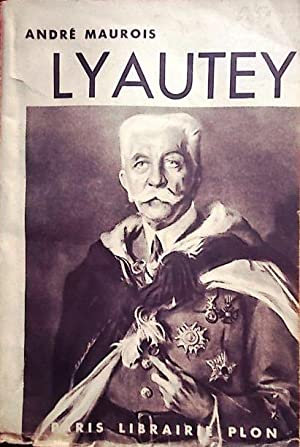 Lyautey.: MAUROIS André