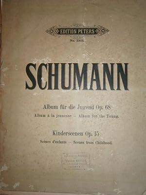 Op. 68 et Op. 15. Album für: SCHUMANN Robert