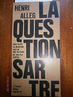 La question de Henri Alleg. Suivi de: ALLEG Henri -