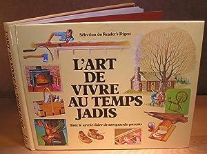 L'ART DE VIVRE AU TEMPS JADIS ;: SÉLECTION DU READER'S