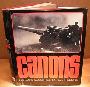 CANONS HISTOIRE ILLUSTRÉE DE L¿ARTILLERIE: COLLECTIF (EGG, JOBÉ,
