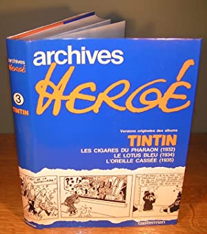 ARCHIVES HERGÉ 3 ; Versions originales des album Tintin, Les cigares des pharaon (1932), Le lotus ...