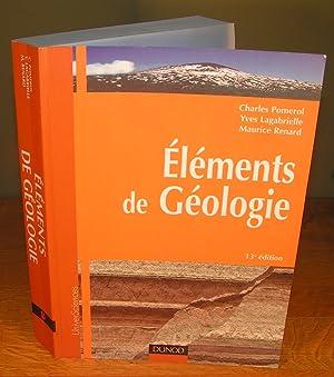 ÉLÉMENTS DE GÉOLOGIE ( 13e édition): POMEROL, Charles, LA GABRIELLE, Yves et RENARD, Maurice