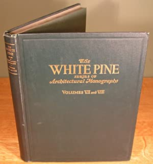 THE WHITE PINE series of Architectural Monographs (Vols. VII AND VIII in one binding)