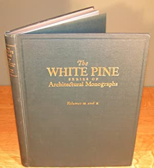 THE WHITE PINE series of Architectural Monographs (Vols. IX AND X in one binding)